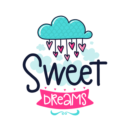 A Vector poster with phrase, cloud, hearts, ribbon and decor elements. Typography card, color image. Sweet dreams. Design for t-shirt and prints.