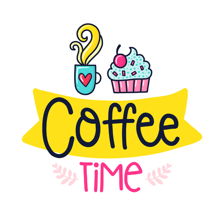 Vector poster with phrase, coffee, cake and decor elements. Typography card, color image. Coffee time. Design for t-shirt and prints.