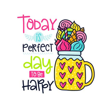 フレーズ、レモネード、甘い、装飾の要素を持つベクトル ポスター。活版印刷カード、カラー画像。今日は幸せなデザイン t シャツの完璧な日です