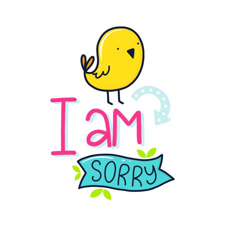 Un cartel de Vector con elementos de frase, pájaro y decoración. Tarjeta de tipografía, imagen en color. Lo siento Diseño para camiseta y estampados.