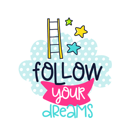 A Vector poster with phrase, stairs, stars, cloud and decor elements. Typography card, color image. Follow your dreams Design for t-shirt and prints. 向量圖像