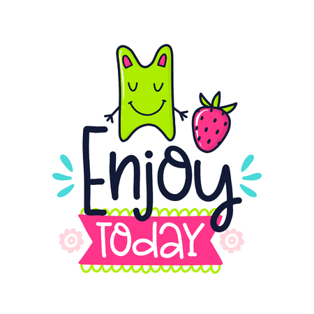 A Vector poster with phrase, strawberry and decor elements. Typography card, color image. Enjoy today Design for t-shirt and prints.