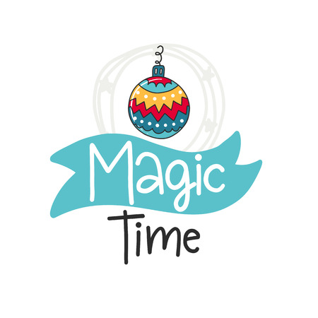 Christmas poster with phrase, ball and decor Vector elements. Typography card, color image. Magic time. Design for t-shirt and prints.