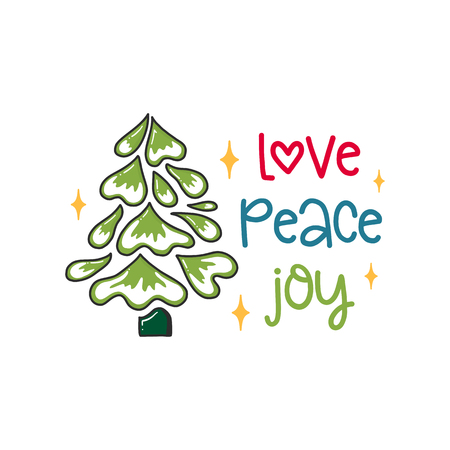 Vector Christmas poster with phrase, Tree and decor elements. Typography card, color image. Love Peace Joy. Design for t-shirt and prints.