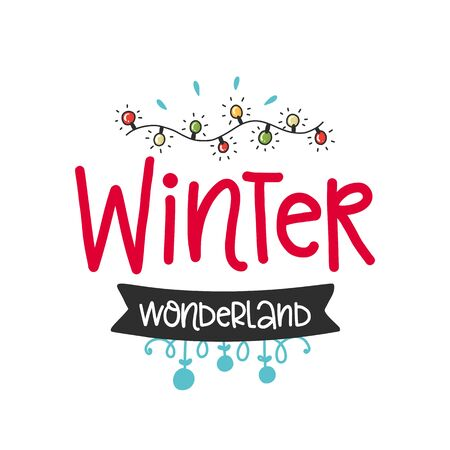 A Vector Christmas poster with phrase, garland and decor elements. Typography card, color image. Winter wonderland. Design for t-shirt and prints. Illustration