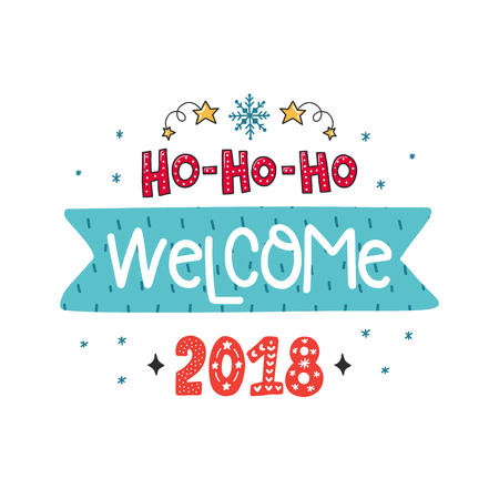 A Vector Christmas poster with phrase, Santa and decor elements. Typography card, color image. Ho-ho-ho welcome 2018. Design for t-shirt and prints. Illustration