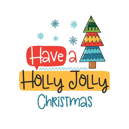 문구, 트리 및 장식 요소와 벡터 포스터. 입력 체계 카드, 컬러 이미지. 홀리 졸리 크리스마스를 보내십시오. T- 셔츠와 지문을위한 디자인.