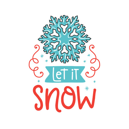 Christmas poster with phrase, snowflake and decor Vector  elements. Typography card, color image. Let it snow. Design for t-shirt and prints.