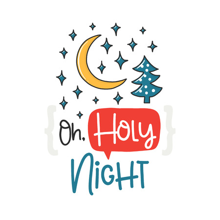 Christmas poster with phrase, moon and decor Vector elements. Typography card, color image. Oh, Holy Night. Design for t-shirt and prints.
