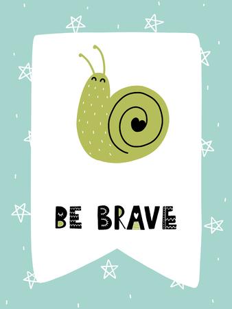 カラフルな子供っぽいベクトルカード。スカンジナビア風のイラスト入りレタリング。カタツムリとフレーズを使用したクリエイティブなポスター