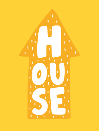 Colorful childish vector card. Lettering with illustration in Scandinavian style. Creative poster with house and phrase. Illustration