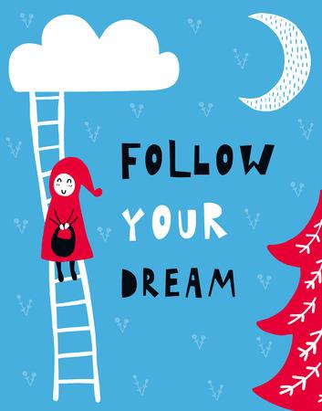 문구, 소녀와 장식 요소와 벡터 포스터. 입력 체계 카드, 컬러 이미지. 당신의 꿈을 따르십시오. T- 셔츠와 지문을위한 디자인.