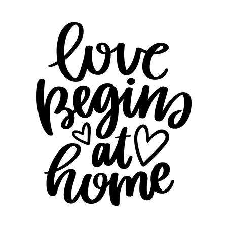 """Poster met zin, """"Liefde begint thuis!"""" elementen voor typografiekaart; Zwart citaat op witte achtergrond, ontwerp voor t-shirt en prints."""
