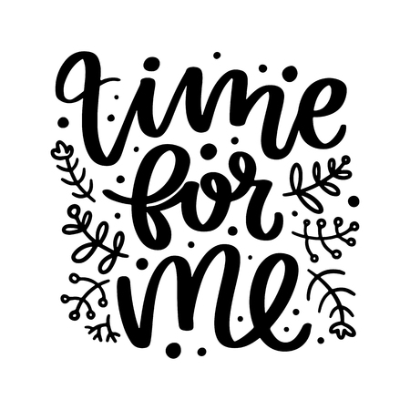 Vector poster with phrase and decor elements. Typography card, image with lettering. Black quote on white background. Design for t-shirt and prints. Time for me. Vettoriali