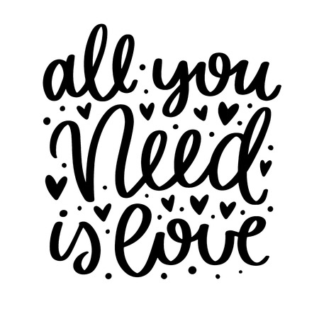 Vector poster with phrase and decor elements. Typography card, image with lettering. Black quote on white background. Design for t-shirt and prints. All you need is love. Vettoriali