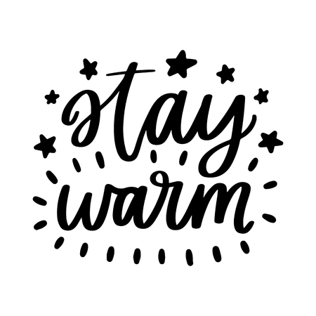 Vector poster with phrase and decor elements. Typography card, image with lettering. Black quote on white background. Design for t-shirt and prints. Stay warm.