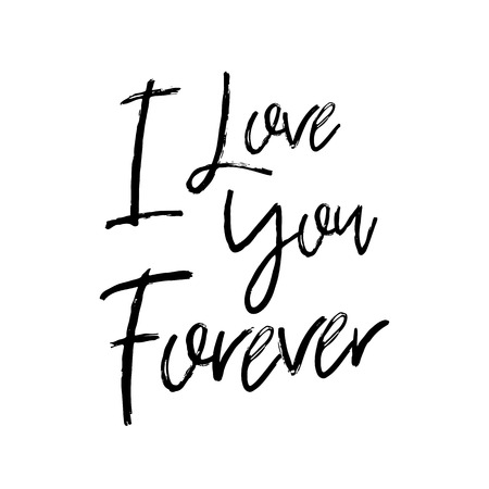 Vector hand drawn lettering poster. Creative typography card with phrase. Romantic text. I love you forever. Ilustração