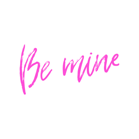 Vector hand drawn lettering poster. Creative typography card with phrase. Romantic text. Be mine. Ilustração