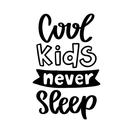 A Vector poster with phrase and decor elements. Typography card, image with lettering. Black quote and different curves. Design for t-shirt and prints. Kids theme.