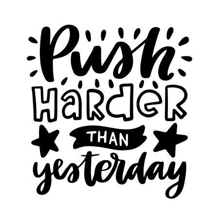 Vector poster with phrase and decor elements. Typography card, image with lettering. Black quote and different decorations - push harder than yesterday Ilustração