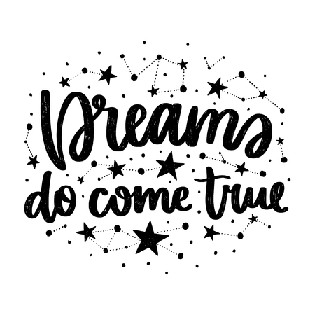 Vector poster with phrase and stars. Typography card, image with lettering. Black quote and different constellations. Design for t-shirt and prints. Dreams do come true. Иллюстрация