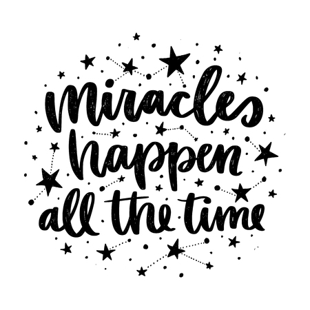 Vector poster with phrase and stars. Typography card, image with lettering. Black quote and different constellations. Design for t-shirt and prints. miracles happen all the time. Illusztráció