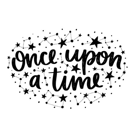 Vector poster with phrase and stars. Typography card, image with lettering. Black quote and different constellations. Design for t-shirt and prints. Once upon a time. Illustration