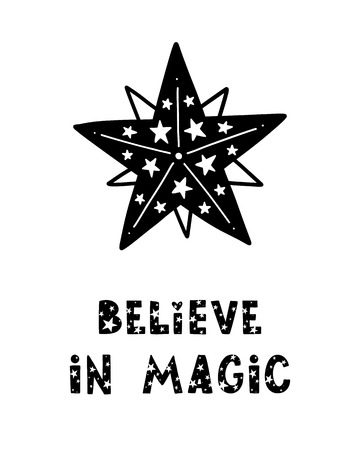Black childish vector card. Lettering with illustration in Scandinavian style. Creative poster with phrase and star. Believe in magic.