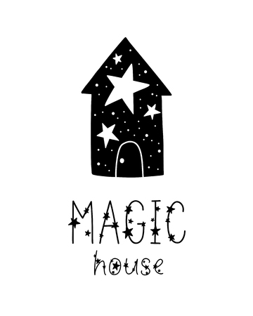 Monochrome childish vector card. Lettering with illustration in Scandinavian style. Creative poster with phrase and stars. Magic house.