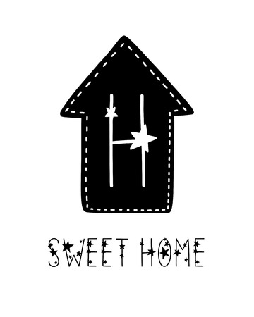 Monochrome childish vector card. Lettering with illustration in Scandinavian style. Creative poster with phrase and house. Sweet home.