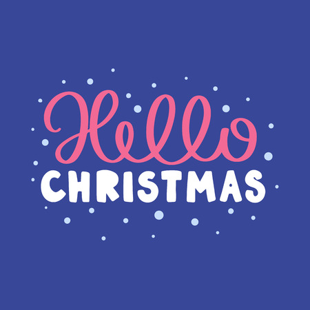 Vector card with winter phrase and decor elements. Typography image with lettering. Color quote, design for t-shirt and prints. Hello christmas.