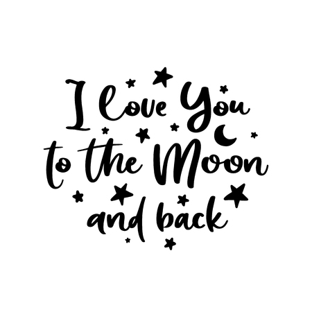 I love you to the moon and back. Vector typography romantic poster, hand lettering calligraphy. Vintage illustration with text. Can be used as a print on t-shirts and bags, stationary or poster. 矢量图像