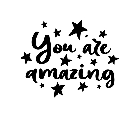 You are amazing. Vector Typography Poster, hand lettering calligraphy. Vintage illustration with text. Can be used as a print on t-shirts and bags, stationary or poster, banner or brochure. Vektoros illusztráció