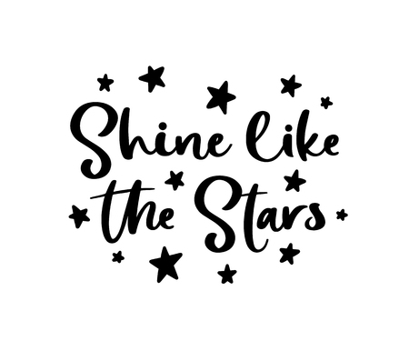 Shine like the stars. Vector Typography Poster, hand lettering calligraphy. Vintage illustration with text. Can be used as a print on t-shirts and bags, stationary or poster, banner or brochure.  イラスト・ベクター素材