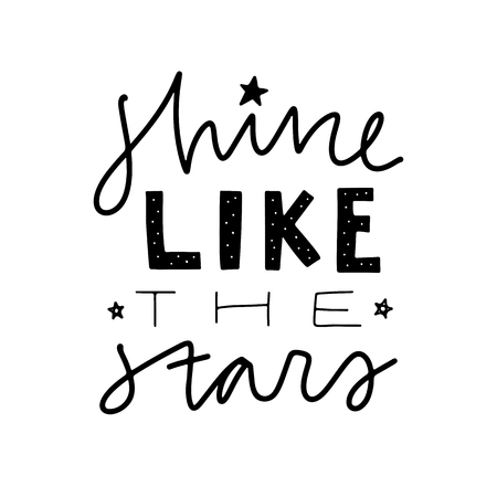 Shine like the stars. Vector Typography Poster, hand lettering calligraphy. Vintage illustration with text. Can be used as a print on t-shirts and bags, banner or poster. 向量圖像