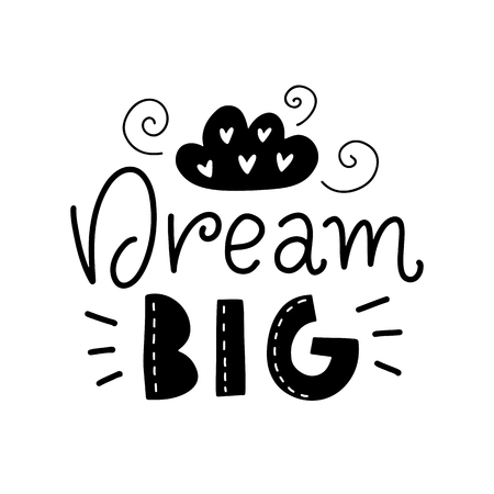 Dream big. Vector typography motivational poster, hand lettering calligraphy. Vintage illustration with text. Can be used as a print on t-shirts and bags, banner or poster. Çizim