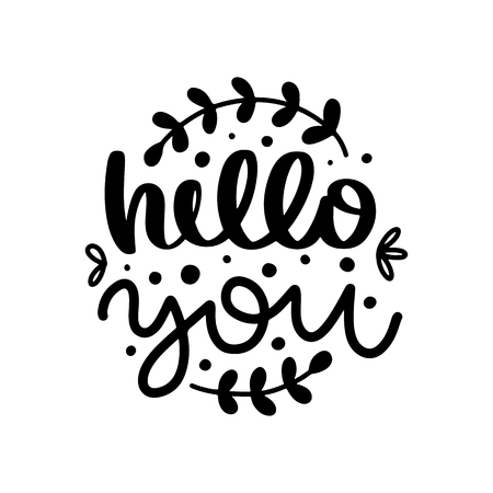 Hello you. Vector Typography Poster, hand lettering calligraphy. Vintage illustration with text. Can be used as a print on t-shirts and bags, banner or poster. 矢量图像