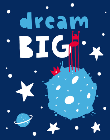 Vector poster with phrase, planet and decor elements. Typography card, color image. Fairytale theme. Design for t-shirt and prints. Dream big.