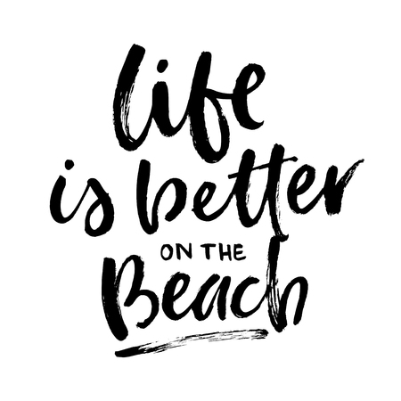 Summer brush lettering composition. Vector illustration with isolated hand drawn phrase on white background. Life is better on the beach.