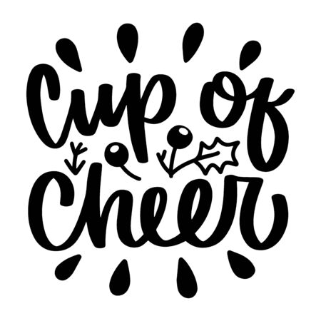 Cup of cheer. Vector christmas quote and decor elements. Typography image with lettering. Black isolated phrase, design for t-shirt and prints. Stock fotó - 135166551