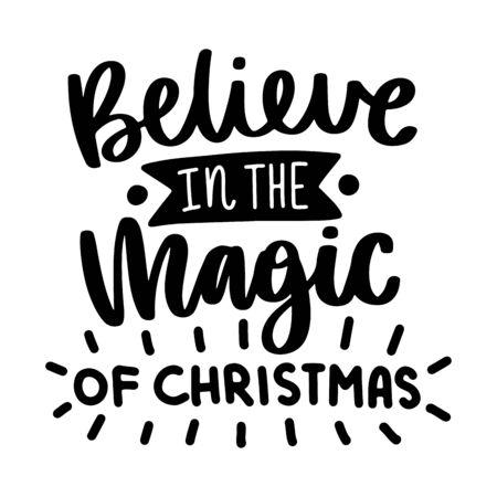 Croyez en la magie de Noël. Éléments de citation et de décor vectoriels. Image de typographie avec lettrage. Phrase isolée noire, design pour t-shirt et imprimés.