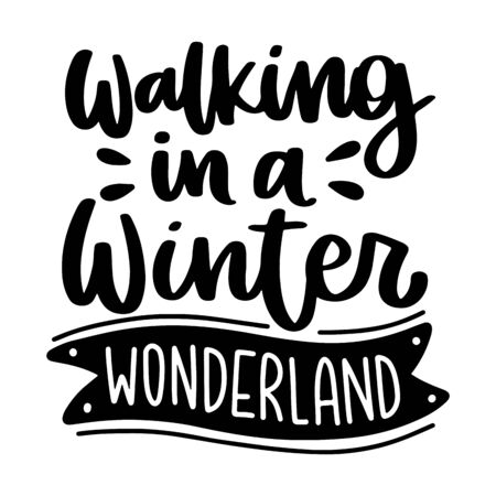 Walking in a winter wonderland. Vector christmas quote and decor elements. Typography image with lettering. Black isolated phrase, design for t-shirt and prints. Stock fotó - 135166568