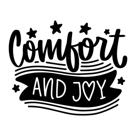 Comfort and joy. Vector christmas quote and decor elements. Typography image with lettering. Black isolated phrase, design for t-shirt and prints. Stock fotó - 135166621