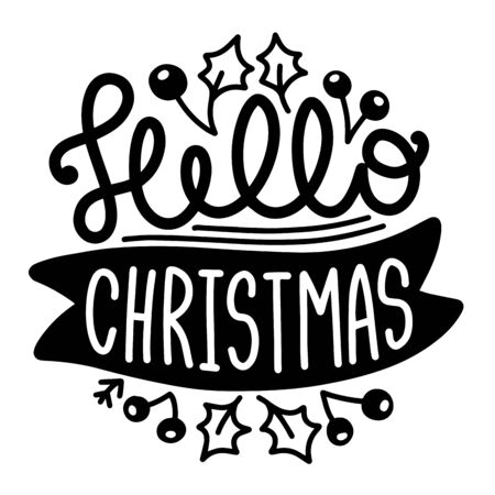 Hello Christmas. Vector quote and decor elements. Typography image with lettering. Black isolated phrase, design for t-shirt and prints. Stock fotó - 135166555