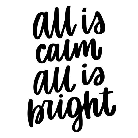 All is calm all is bright. Vector christmas quote and decor elements. Typography image with lettering. Black isolated phrase, design for t-shirt and prints. Stock fotó - 135166614