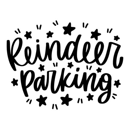 Reindeer parking. Vector christmas quote and decor elements. Typography image with lettering. Black isolated phrase, design for t-shirt and prints. Stock fotó - 135166628