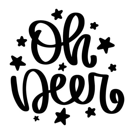 Oh deer. Vector christmas quote and decor elements. Typography image with lettering. Black isolated phrase, design for t-shirt and prints. Stock fotó - 135166622