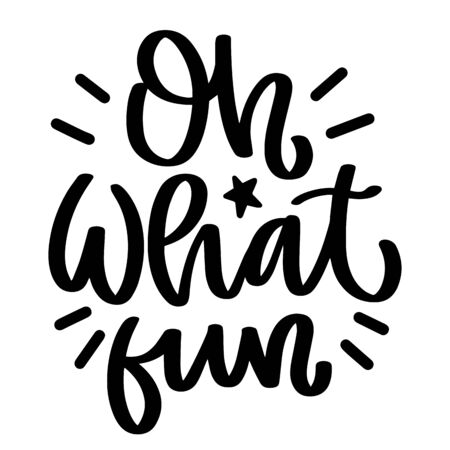 Oh what fun. Vector christmas quote and decor elements. Typography image with lettering. Black isolated phrase, design for t-shirt and prints. Stock fotó - 135166625
