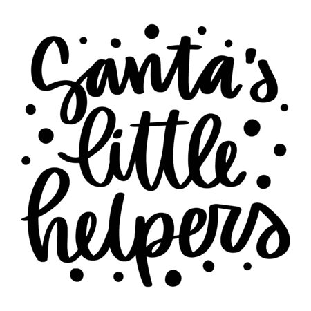 Santa's little helpers. Vector christmas quote and decor elements. Typography image with lettering. Black isolated phrase, design for t-shirt and prints. Stock fotó - 135166599