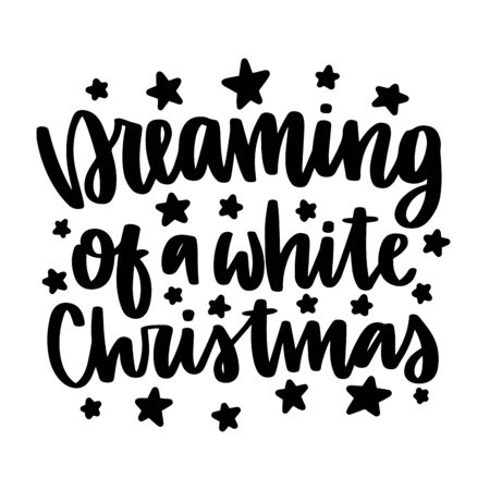 Dreaming of a white Christmas. Vector quote and decor elements. Typography image with lettering. Black isolated phrase, design for t-shirt and prints. Stock fotó - 135166611